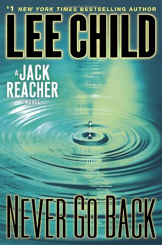 Never Go Back: A Jack Reacher Novel front-627154