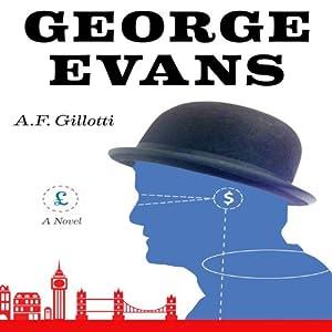 George Evans: A Novel | [A. F. Gillotti]