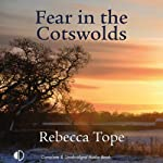 Fear in the Cotswolds (       UNABRIDGED) by Rebecca Tope Narrated by Caroline Lennon