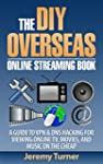 THE DIY OVERSEAS ONLINE STREAMING BOO...