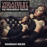 Violated by Monsters: The Hunchback Theater   Hannah Wilde