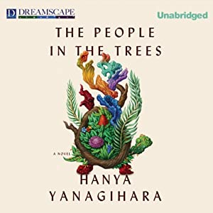 The People in the Trees | [Hanya Yanagihara]