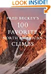 Fred Beckey's 100 Favorite North Amer...