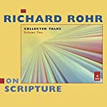 Richard Rohr on Scripture: Collected Talks, Volume Two | Richard Rohr