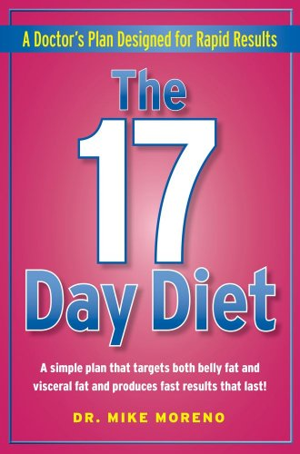 The 17 Day Diet: A Doctor's Plan Designed for Rapid Results, Mike Moreno