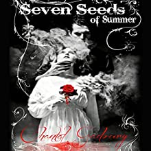 Seven Seeds of Summer (       UNABRIDGED) by Chantal Gadoury Narrated by Kathy L. Sartin