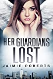 Her Guardians Lost (Her Guardians Trilogy Book 2) (English Edition)
