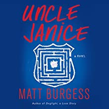 Uncle Janice (       UNABRIDGED) by Matt Burgess Narrated by Rachel Fulginiti