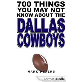 700 Things You May Not Know About The Dallas Cowboys (English Edition)