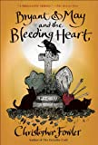 img - for Bryant & May and the Bleeding Heart: A Peculiar Crimes Unit Mystery book / textbook / text book