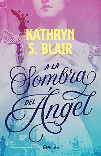 A la sombra del angel  [Blair, Kathryn] (Tapa Blanda)