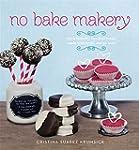 No Bake Makery: More Than 80 Two-Bite...