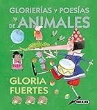 Glorierías y poesías de animales / Glorierias and animal poetry (El Baúl De Las Historias / the Chest of the Stories) (Spanish Edition)