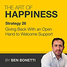 Strategy 26 - Giving Back with an Open Hand to Welcome Support  by Benjamin Bonetti Narrated by Benjamin Bonetti