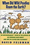 When Did Wild Poodles Roam the Earth? An Imponderables Book (0060924322) by Feldman, David