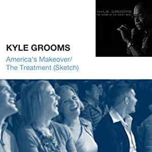 America's Makeover / The Treatment (Sketch) | [Kyle Grooms]