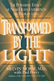 img - for Transformed By the Light: The Powerful Effect of Near-Death Experiences on People's Lives Hardcover August 25, 1992 book / textbook / text book
