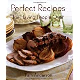 Perfect Recipes for Having People Over ~ Pam Anderson