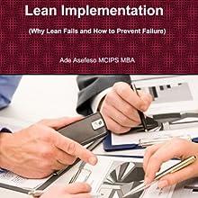 Lean Implementation: Why Lean Fails and How to Prevent Failure   Livre audio Auteur(s) : Ade Asefeso MCIPS MBA Narrateur(s) : Jeff Porter