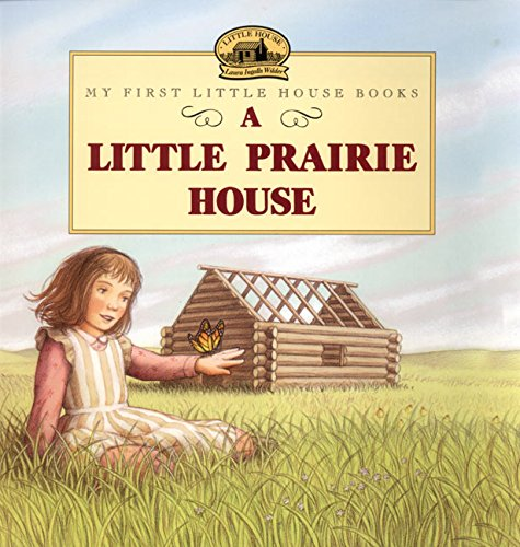 A Little Prairie House (Little House Picture Book) (Prairie Pictures compare prices)