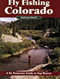 Fly Fishing Colorado, Second Edition (No Nonsense Fly Fishing Guides)