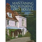 Maintaining and Repairing Old Houses: A Guide to Conservation, Sustainability and Economyby Bevis Claxton