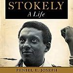 Stokely: A Life | Peniel E. Joseph