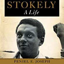 Stokely: A Life Audiobook by Peniel E. Joseph Narrated by Mirron Willis