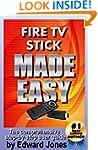 Amazon Fire TV Stick Made Easy: A com...