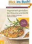 Vegetarisch genie�en bei Rheuma und G...