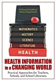 img - for Health Information in a Changing World: Practical Approaches for Teachers, Schools, and School Librarians book / textbook / text book