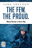 The Few. The Proud.: Women Marines in Harm's Way (Praeger Security International)