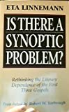 Is There a Synoptic Problem?: Rethinking the Literary Dependence of the First Three Gospels