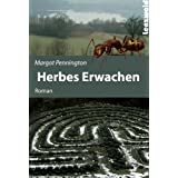 Herbes Erwachen: Romanvon &#34;Margot Pennington&#34;
