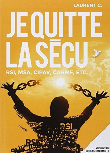 Je quitte la sécu :  RSI MSA CIPAV CARMF ETC