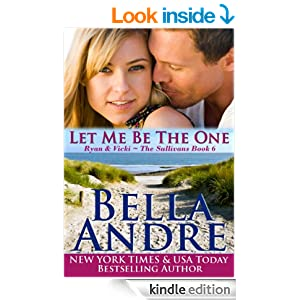 Let Me Be The One The Sullivans Book 6 Bella Andre Amazoncom