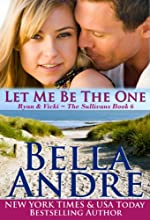 Let Me Be The One: The Sullivans, Book 6 (Contemporary Romance)