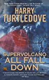 Supervolcano: All Fall Down