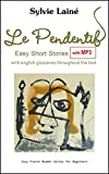 Le Pendentif, Easy Short Stories with English Glossary (Easy French Reader Series for Beginners t. 1) (French Edition)