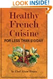 Healthy French Cuisine for Less Than $10/Day: Chef Alain Braux