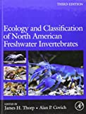 Ecology and Classification of North American Freshwater Invertebrates, Third Edition (Aquatic Ecology (Academic Press))