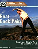 img - for Beat Back Pain (52 Brilliant Ideas): Smart and Simple Ways to Ease the Strain book / textbook / text book