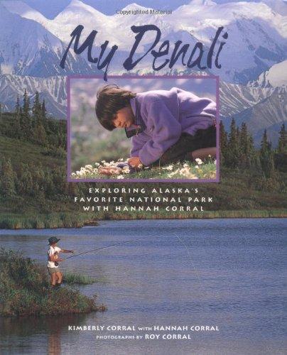 My Denali: Exploring Alaska's Favorite National Park