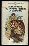 THE NATURAL HISTORY OF SELBORNE (PENGUIN ENGLISH LIBRARY) (0140431128) by GILBERT WHITE