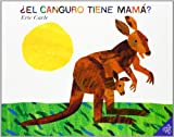 El canguro tiene mama? (Spanish edition) (Does a Kangaroo Have a Mother, Too?) (0060011114) by Carle, Eric