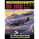 Messerschmitt Bf 109 F, G, and K Series: An Illustrated Study