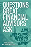 img - for Questions Great Financial Advisors Ask... and Investors Need to Know book / textbook / text book