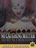 No Laughing Matter - An O.C.L.T. Tie-In Novel