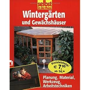 Wintergärten: Planung, Material, Werkzeug, Arbeitstechniken