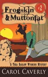 img - for Frogskin and Muttonfat (A Thea Barlow Wyoming Mystery, Book 2) book / textbook / text book